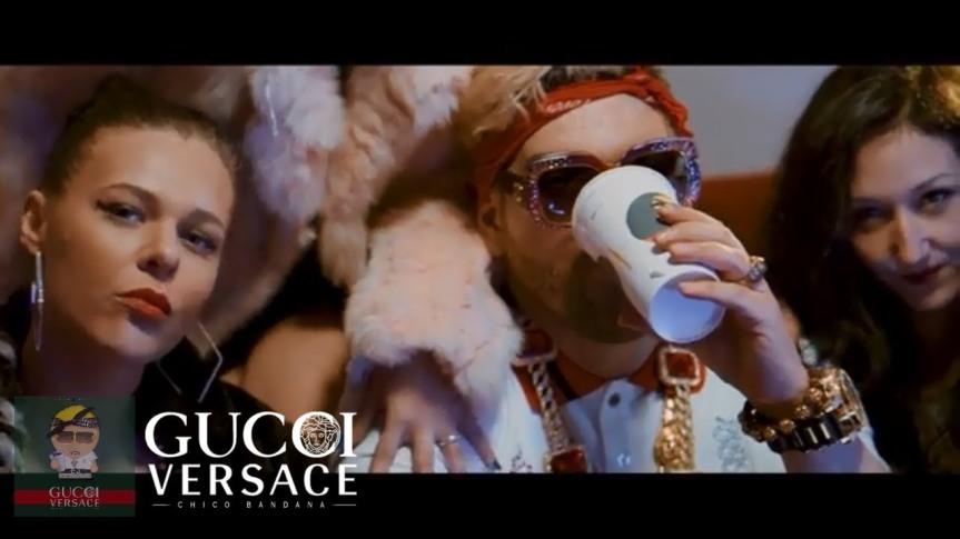 VIDEOCLIP : GUCCI VERSACE (CHICOBANDANA)