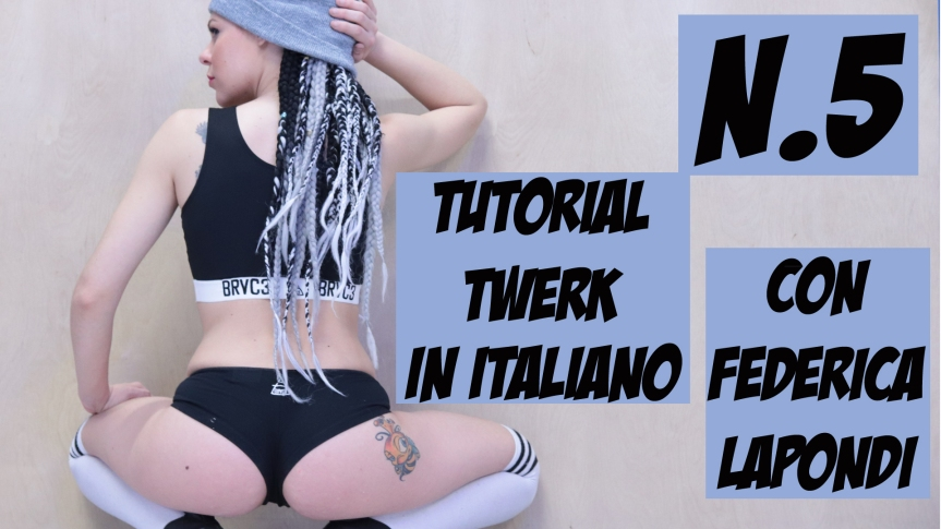 Twerk Tutorial in Italiano – n.5